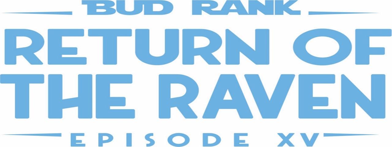 Bud Rank Return of the Raven Episode 15